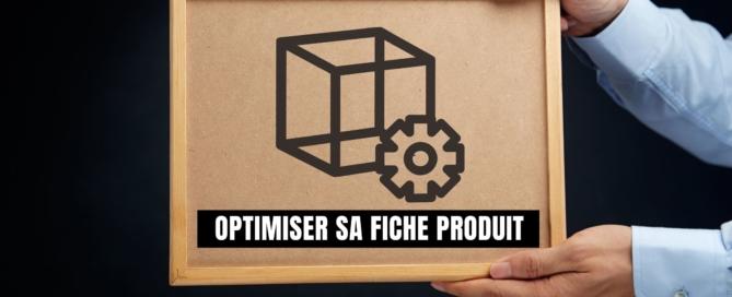 créer une fiche produit optimisée