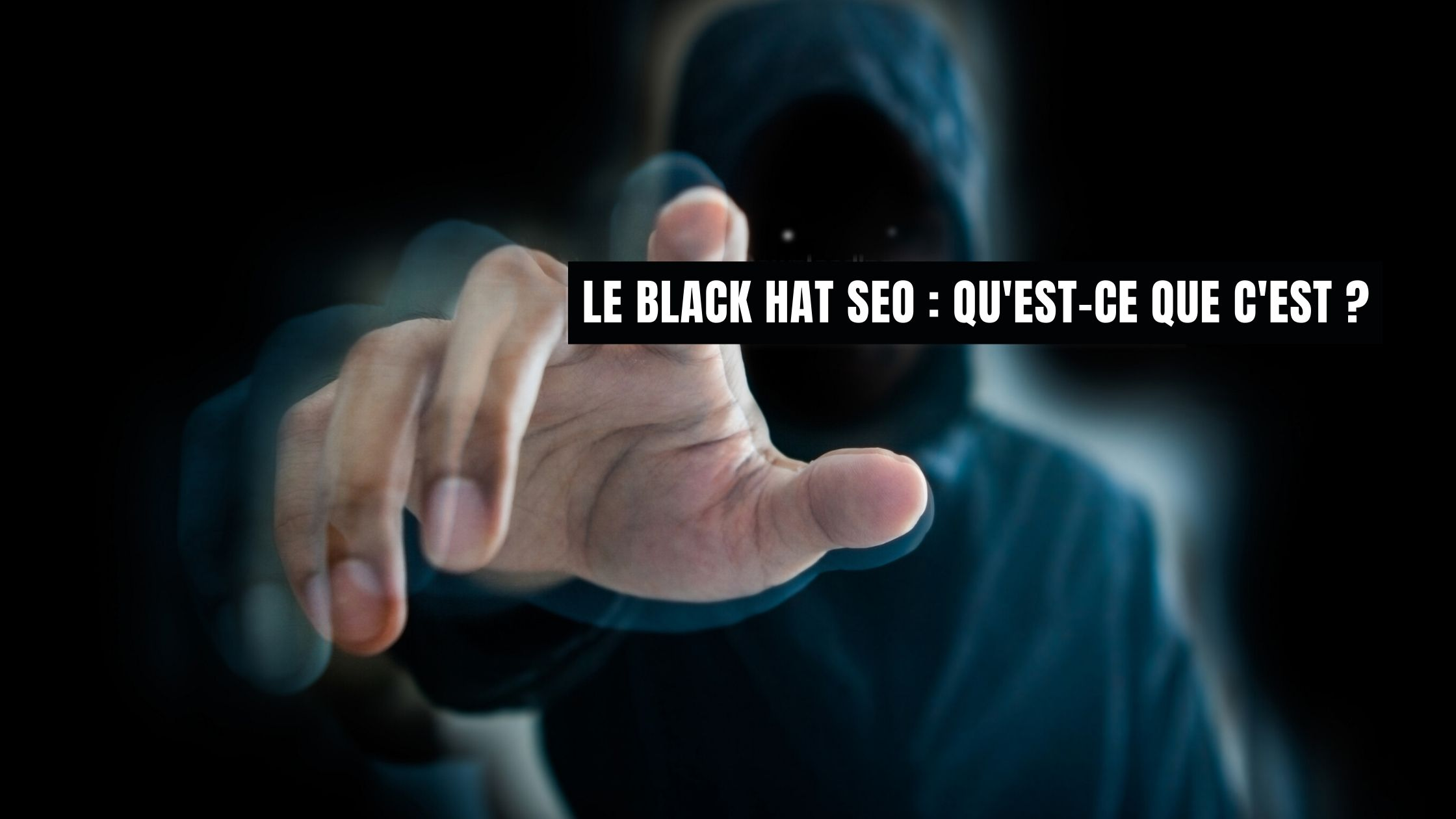 Qu'est-ce que le black hat SEO