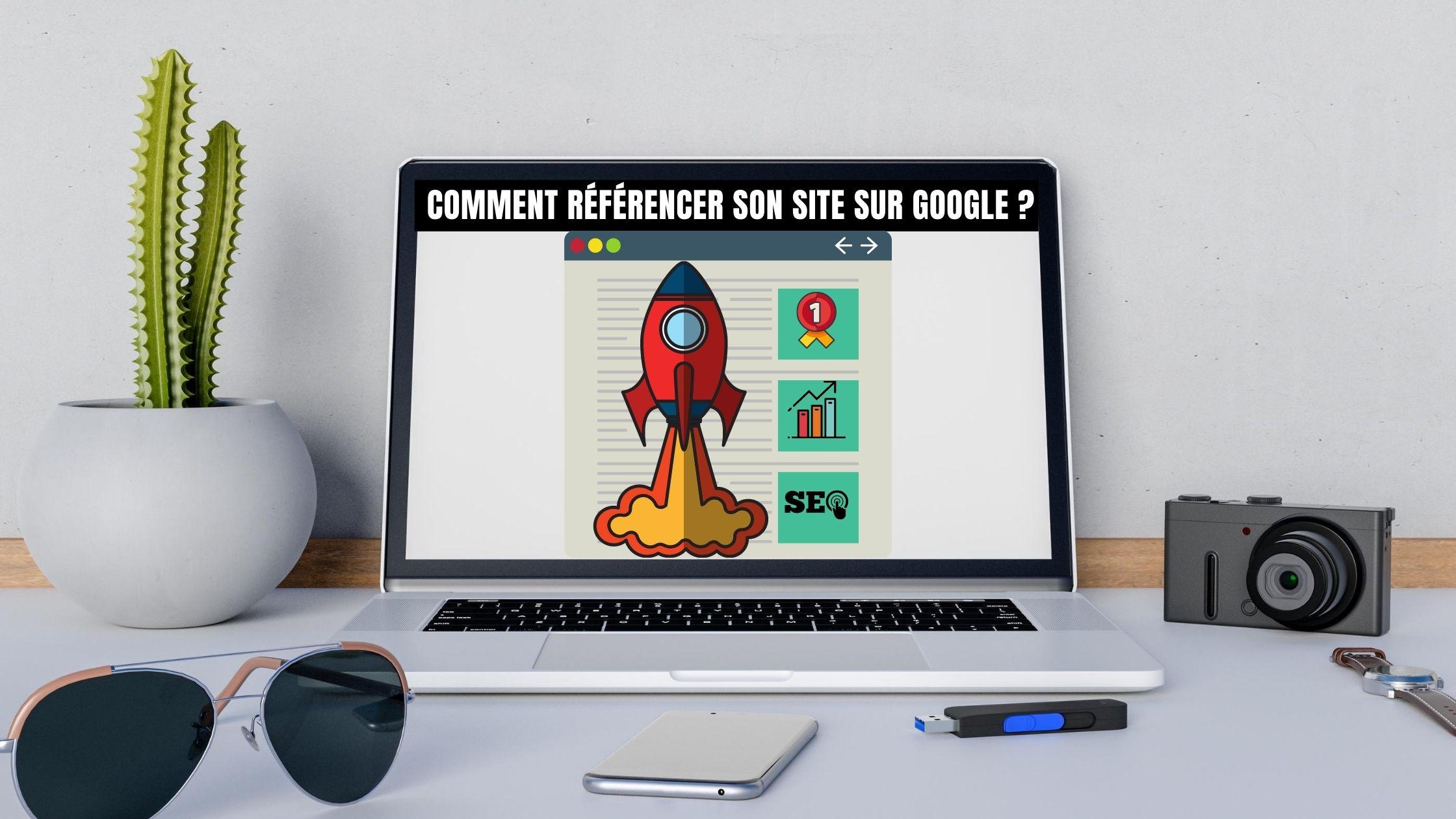 mieu référencer son site sur Google