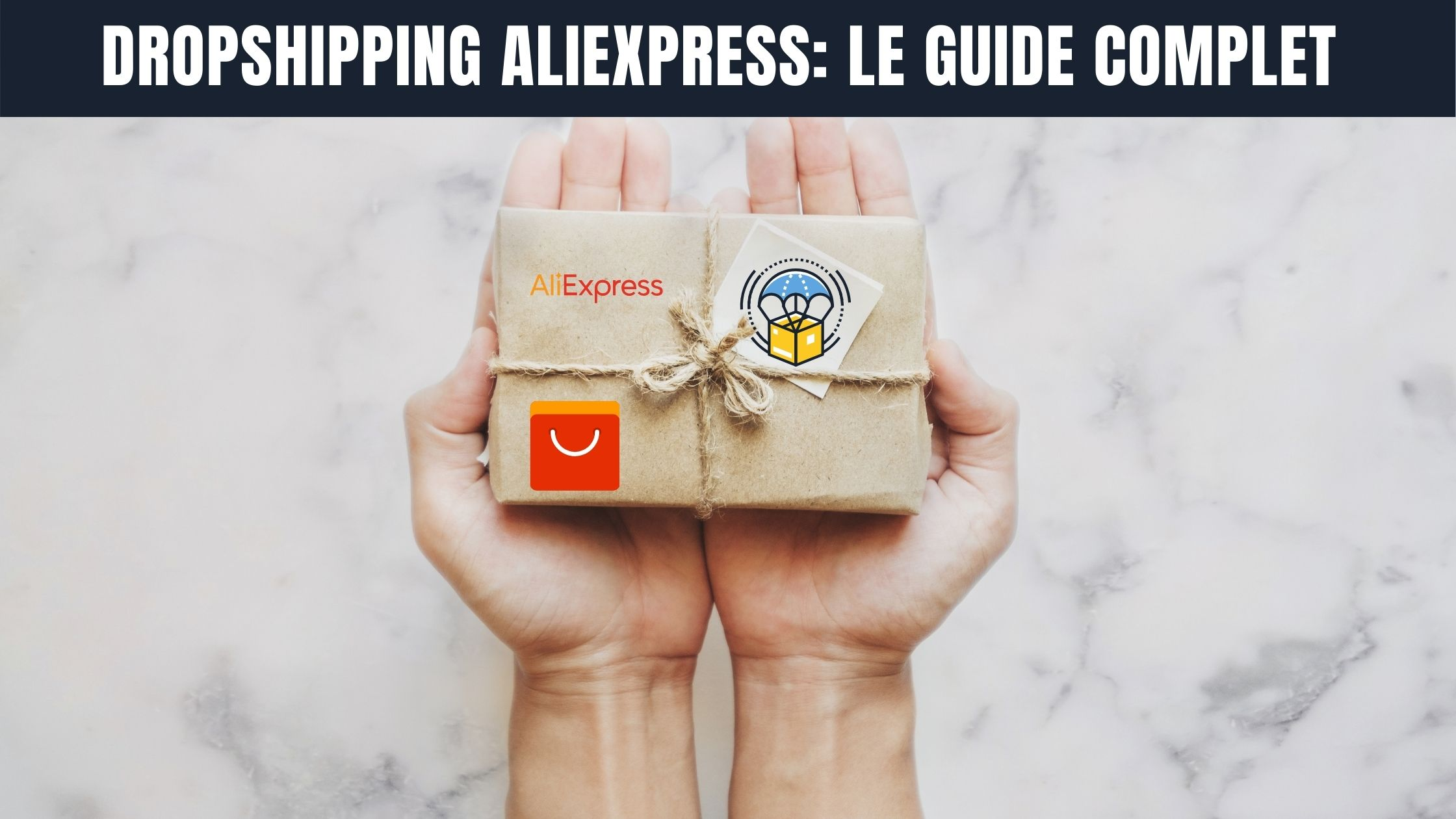 dropshipping aliexpress le guide