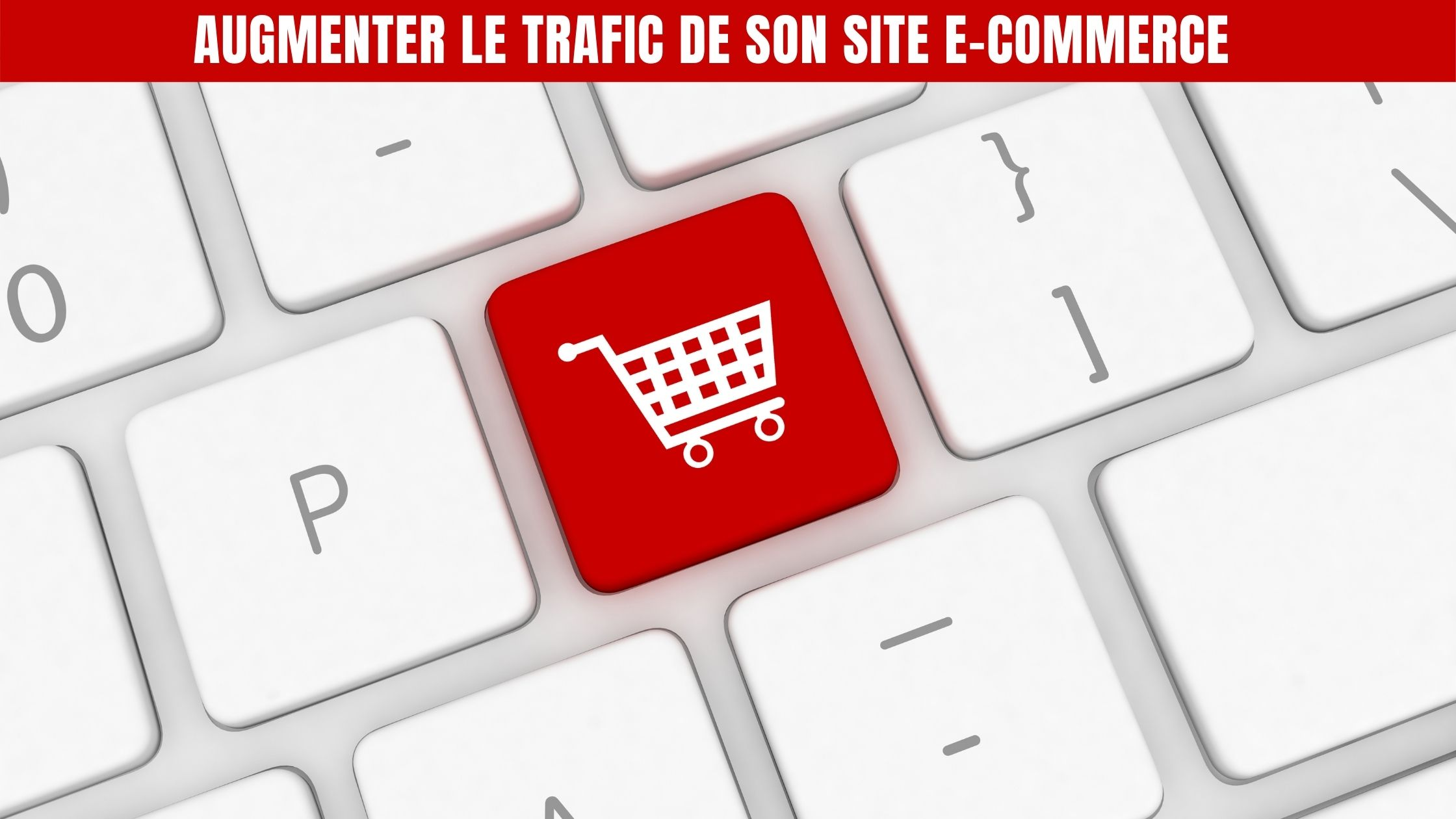 augmenter trafic e commerce